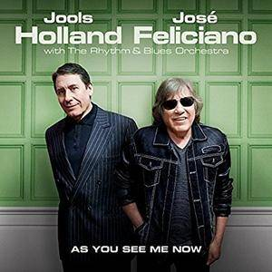 Jools Holland & Jose Feliciano - As You See Me Now (2017) [Official Digital Download]
