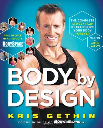 Body By Design: The Complete 12-Week Plan to Transform Your Body Forever (repost)