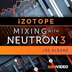 Neutron 3 101 - Mixing With Neutron 3 (2019)