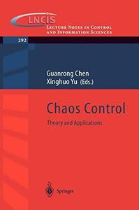 Chaos Control: Theory and Applications