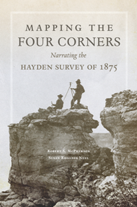 Mapping the Four Corners : Narrating the Hayden Survey of 1875