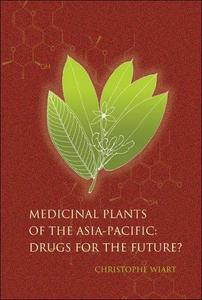 Medicinal Plants of the Asia-Pacific: Drugs for the Future?