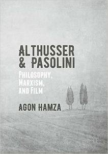 Althusser and Pasolini: Philosophy, Marxism, and Film