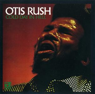 Otis Rush - Cold Day In Hell (1975) {1992, Reissue}