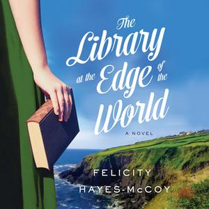 «The Library at the Edge of the World» by Felicity Hayes-McCoy
