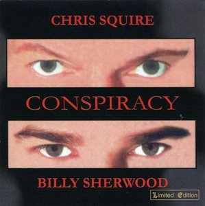 Chris Squire and Billy Sherwood - Conspiracy (2000) New Rip