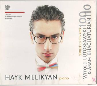 Hayk Melikyan - Jubilee Edition; Lutoslawski 100. Khachaturian 110 - 2013