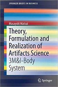 Theory, Formulation and Realization of Artifacts Science: 3M&I-Body System