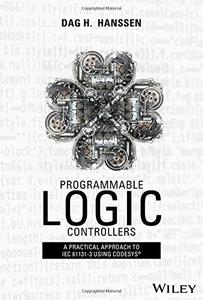 Programmable Logic Controllers: A Practical Approach to IEC 61131-3 using CoDeSys
