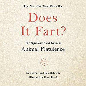 Does It Fart?: The Definitive Field Guide to Animal Flatulence [Audiobook]