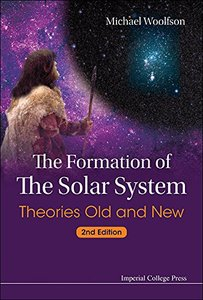 The Formation of the Solar System: Theories Old and New, 2nd Edition