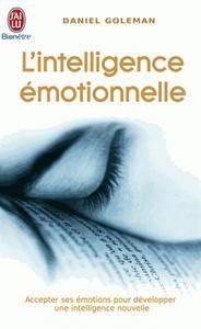 """Daniel Goleman, """"L'intelligence émotionnelle: Accepter ses émotions pour développer une intelligence nouvelle"""", T.1"""