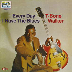 T-Bone Walker - Everyday I Have The Blues (1969) Expanded Remastered 2014 [Re-Up]