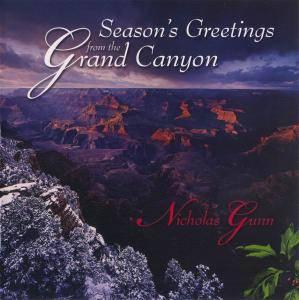 Nicholas Gunn - Season's Greetings from the Grand Canyon (2005)