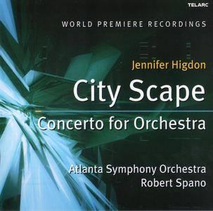 Atlanta Symphony Orchestra, Robert Spano - Jennifer Higdon: City Scape, Concerto For Orchestra (2004) [Re-Up]
