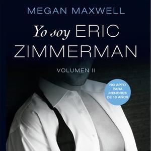«Yo soy Eric Zimmerman, vol II» by Megan Maxwell