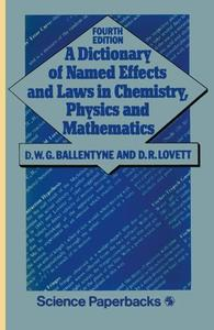 A Dictionary of Named Effects and Laws in Chemistry, Physics and Mathematics