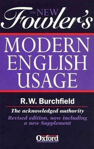 The New Fowler's Modern English Usage, 3rd Edition (repost)