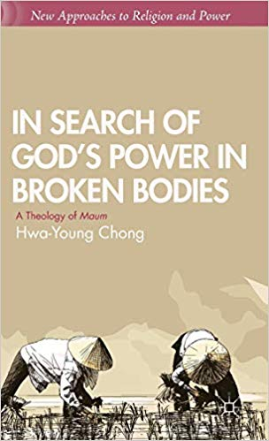 In Search of God's Power in Broken Bodies: A Theology of Maum