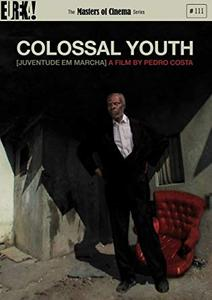 Colossal Youth (2006) Juventude Em Marcha