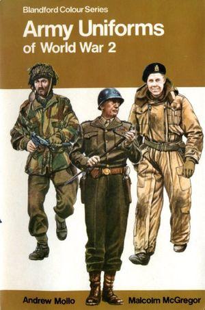 Army Uniforms of World War 2 (Blandford Colour Series)