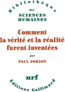 """Paul Jorion, """"Comment la vérité et la réalité furent inventées"""""""