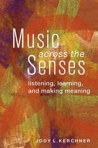 Music Across the Senses Listening, Learning, and Making Meaning