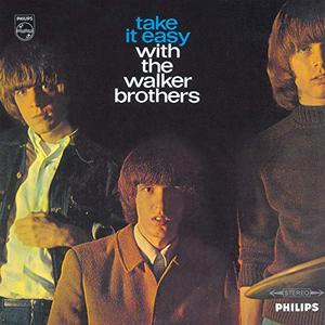 The Walker Brothers - Take It Easy With The Walker Brothers (1965/2019)