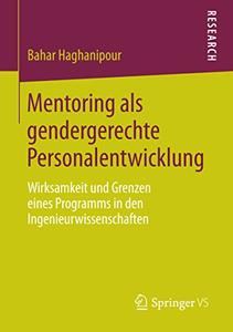 Mentoring als gendergerechte Personalentwicklung: Wirksamkeit und Grenzen eines Programms in den Ingenieurwissenschaften