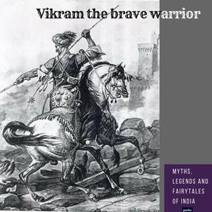 «Vikram the Brave Warrior» by Amar Vyas