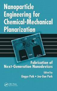 Nanoparticle Engineering for Chemical-Mechanical Planarization: Fabrication of Next-Generation Nanodevices