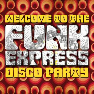 VA - Welcome to the Funk Express Disco Party (2019)