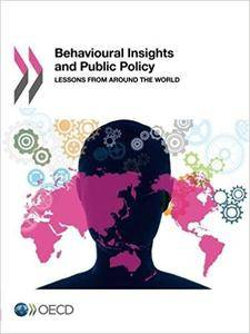 Behavioural Insights and Public Policy: Lessons from Around the World