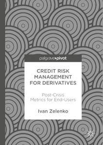 Credit Risk Management for Derivatives: Post-Crisis Metrics for End-Users