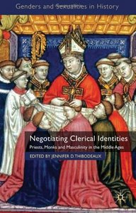 Negotiating Clerical Identities: Priests, Monks and Masculinity in the Middle Ages