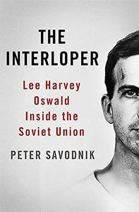 The Interloper: Lee Harvey Oswald Inside the Soviet Union (Repost)