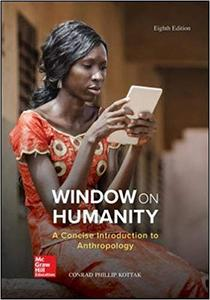 Window on Humanity: A Concise Introduction to General Anthropology Ed 8
