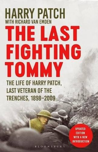 The Last Fighting Tommy: The Life of Harry Patch, Last Veteran of the Trenches, 1898-2009