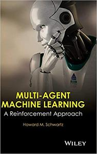 Multi‐Agent Machine Learning: A Reinforcement Approach