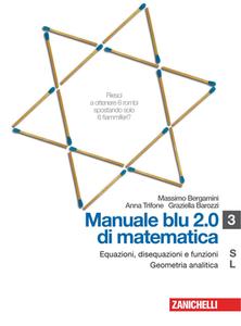 M. Bergamini, A. Trifone, G.Barozzi - Manuale blu 2.0 di matematica. Equazioni, disequazioni e funzioni (2012)