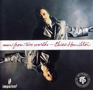 Chico Hamilton - Man From Two Worlds (1964) {Impulse! GRP11272 rel 1993}