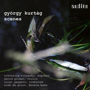 György Kurtág - Scenes - Vitrenko, Grimal, Gaggero & de Groot (2019) {audite}