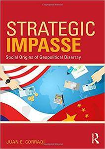 Strategic Impasse: Social Origins of Geopolitical Disarray