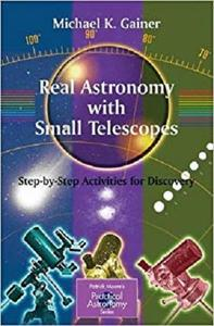 Real Astronomy with Small Telescopes: Step-by-Step Activities for Discovery [Repost]