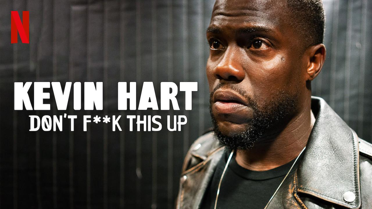 Kevin Hart: Don't Fuck This Up