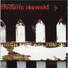 Lisa Moore - Which Side Are You On? (Frederic Rzewski)
