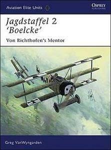 """Jagdstaffel 2 """"Boelcke"""": Von Richthofen's Mentor (Osprey Aviation Elite Units 26) (Repost)"""