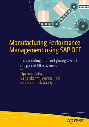 Manufacturing Performance Management using SAP OEE: Implementing and Configuring Overall Equipment Effectiveness (Repost)