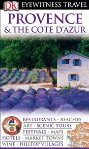 Provence and Cote D'Azur (Eyewitness Travel Guides)