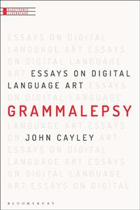 Grammalepsy : Essays on Digital Language Art